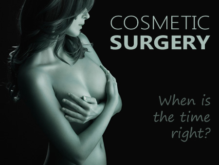 Cosmetic Breast Surgery Tips: When is the time right?